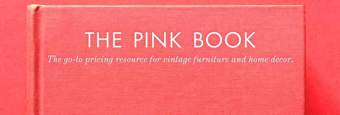 The Pink Book: The go-to pricing resource for vintage furniture and home decor.